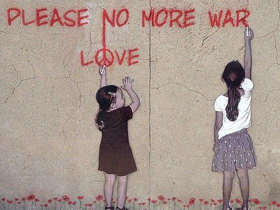 No more war, peace.
